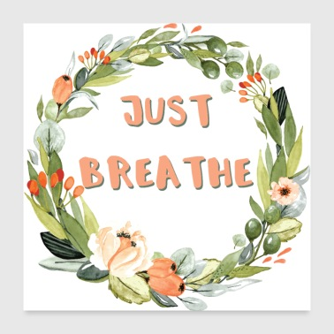 Just Breathe - Poster 24x24