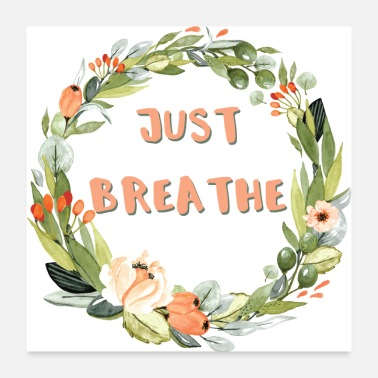 Reminder Just Breathe - Poster 24x24