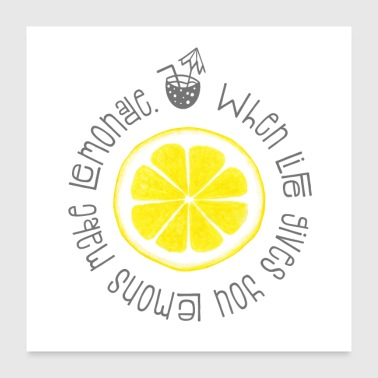 Inspirational Quote: When Life Gives You Lemons .. - Poster 24x24