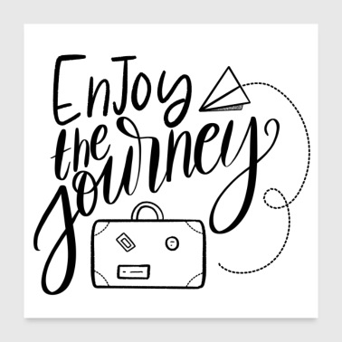 Enjoy the Journey - Poster 24x24