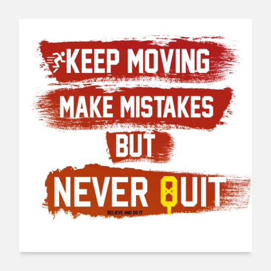 Motivational Posters - Never quit, keep moving - Posters white