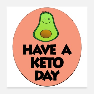 Day Of The Week Have a keto day - Poster