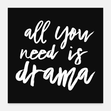 Need All You Need Is Drama - Poster