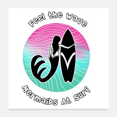 Rest Feel the Wave - Mermaids at Surf - Poster