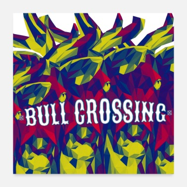 Bull Stay Calm Bulls Crossing - Poster 24x24