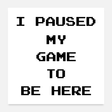 Pause I Paused My Game - Poster