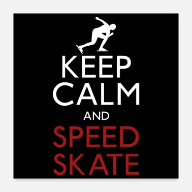 Keep Calm Keep Calm And Speed Skate. - Poster