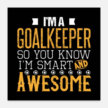 Goalkeeper Awesome Goalkeeper - Poster