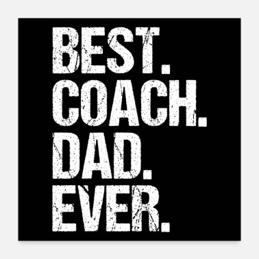 Coach BEST COACH DAD EVER - Poster