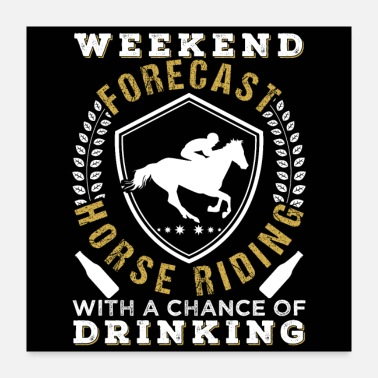 Horse Riding Weekend Forecast Horse Riding - Poster