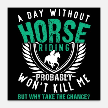 Horseriding A Day Without Horse Riding - Poster