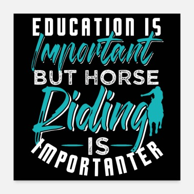 Horse Riding Horse Riding Is Important | Funny Horse Quotes - Poster