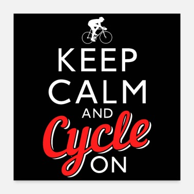 Keep Calm Keep Calm And Cycle On - Poster