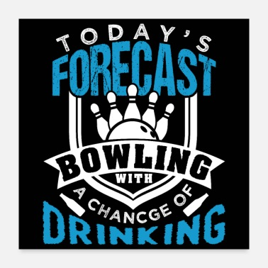 Forecast Forecast Bowling With A Chance Of Drinking - Poster