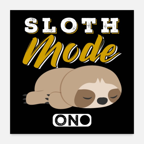 Sloth Memes Posters - Sloth Mode On - Posters white