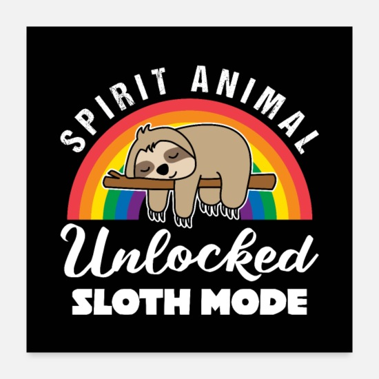 Spirit Animal Posters - Spirit Animal Unlocked Sloth Mode Gift - Posters white