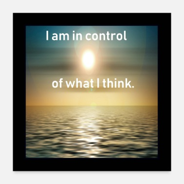 Controller I am in control of what I think. (Affirmation) - Poster 24x24