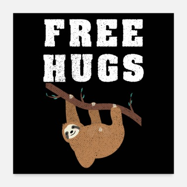 Quote Free Hugs Sloth - Poster 24x24