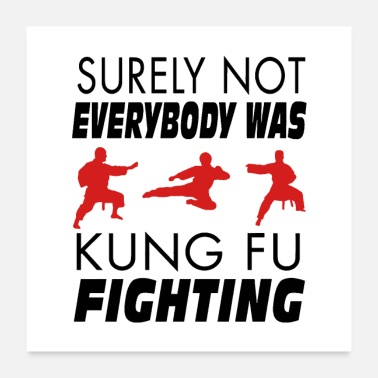 Surely Not Everybody Was Kung Fu Fighting - Poster