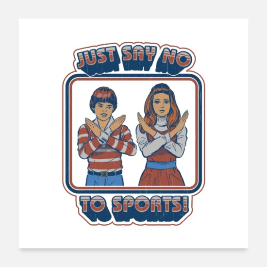 Vintage Posters - Say No to Sports - Posters white