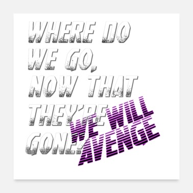 Avengers where do we go t-shirt avenge the fallen - Poster
