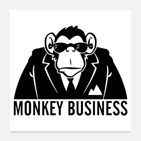 Monkey Posters - Monkey Business - Posters white