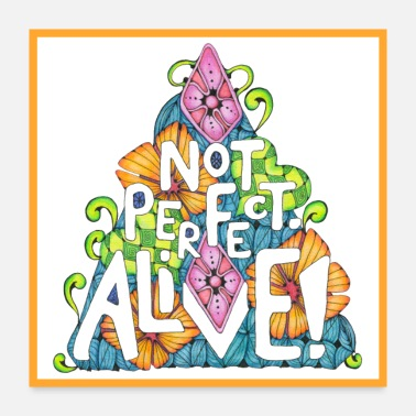 Perfect Not Perfect, Alive! - Poster