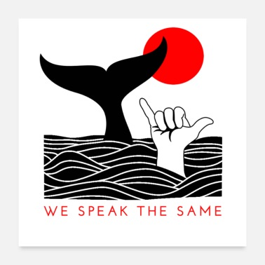 Language We Speak The Same Language Hand and Whale Tail - Poster