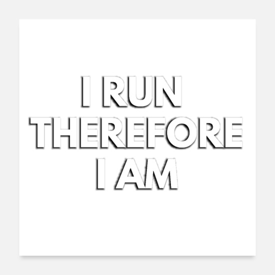 Run Away Posters - I Run Therefore I Am - Posters white