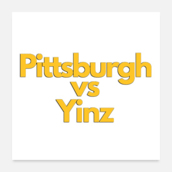 Pittsburgh Posters - Pittsburgh Vs Yinz Shirts Stickers - Posters white