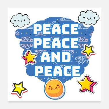 Graphic Art Peace peace and peace - Cute and funny graphic art - Poster