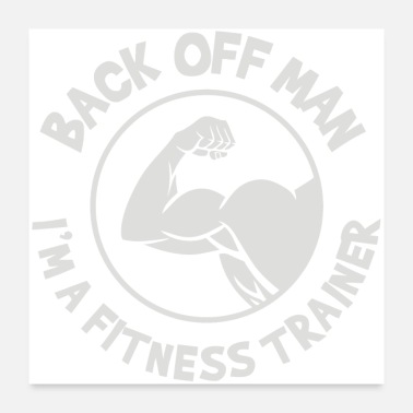Official Person Back Off Man I m a Fitness Trainer - Poster 24x24