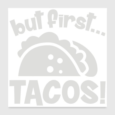 First Name But First Tacos - Poster 24x24