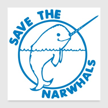 Save The Narwhales - Poster 24x24