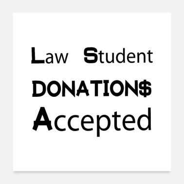 Grad Student Law Student Donations Accepted Art - New Lawyer - Poster