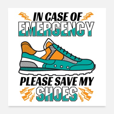 Cross Funny I Love Running Quote - Save My Shoes - Poster