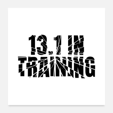Marathon 13.1 In Training Half Marathon Running Gear - Poster
