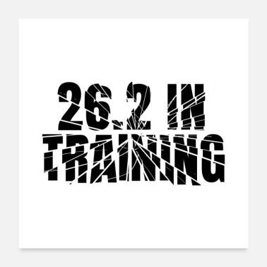 Marathon 26.2 In Training Marathon Running Gear - Poster