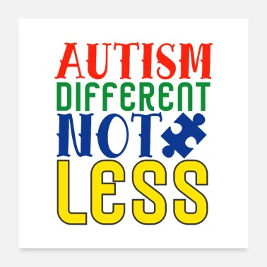 Different Autism Different Not Less - Poster