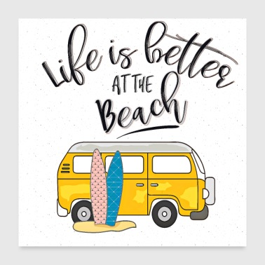 Life is better at the beach - Poster 24x24