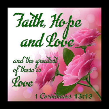 Faith Hope and Love 1 Cor. 13:13 Cool Christian - Poster 24x24