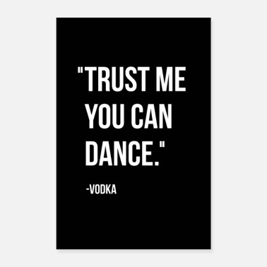 Typography Trust me you can dance. - Vodka - Poster 8x12