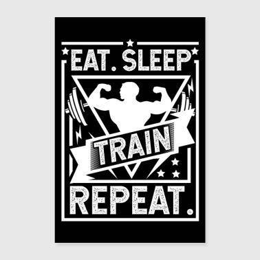 Eat Sleep Train Repeat - Gym, Workout Poster - Poster 8x12