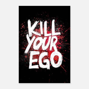 Ego Kill your Ego - Poster - Poster