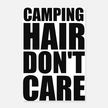 Career Camping Hair Don t Care - Poster 8x12