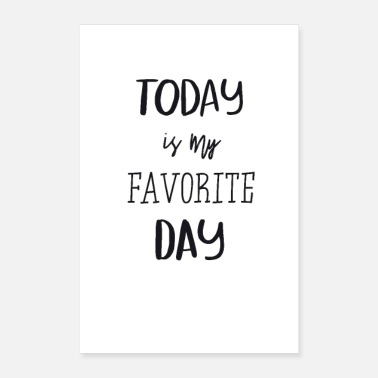 Typography Today is my farvorite day! - Poster 8 x 12