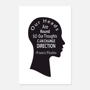 Genius Our heads are round-Francis Picabia- - Poster 8x12