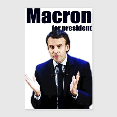 MACRON FOR PRESIDENT - Poster 8x12