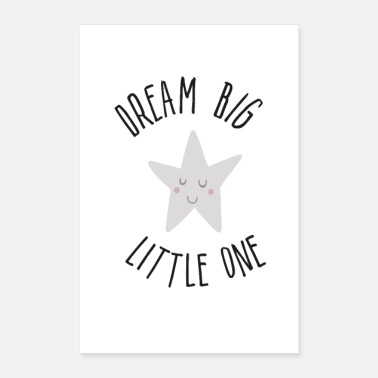 Little dream big little one - Poster 8x12