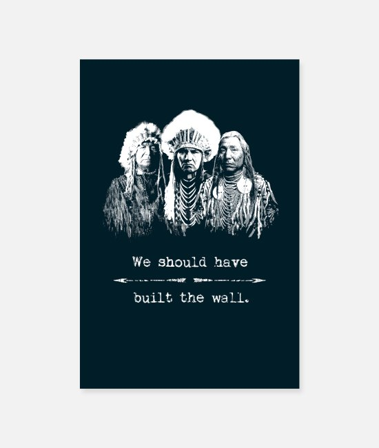 Native Posters - Native Americans Indians Immigration Politics - Posters white